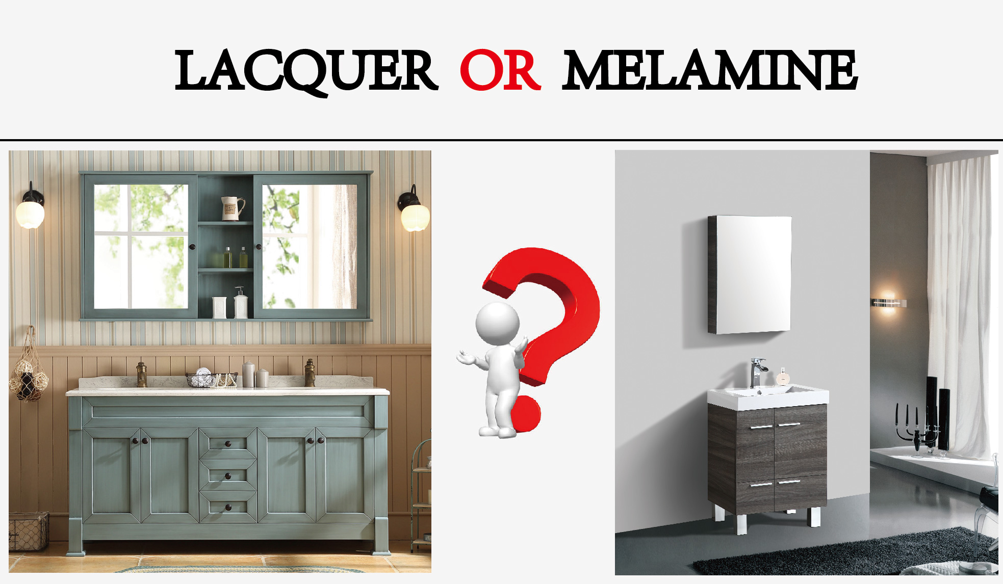 LACQUERED OR MELAMINE?